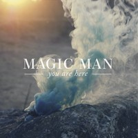 """Every Day"" by Magic Man"